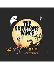 The Skeletons' Dance: Bewitching and Hilarious! This Brilliant Rhyming Book For Kids Aged 6-8 Is Perfect For Bedtime And The Classroom!