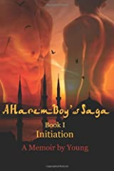 A Harem Boy's Saga - I - Initiation; a memoir by Young (revised edition) (Volume 1) Paperback