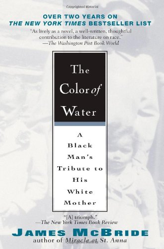 Book: The Color Of Water - A Black Man's Tribute to His White Mother by James McBride