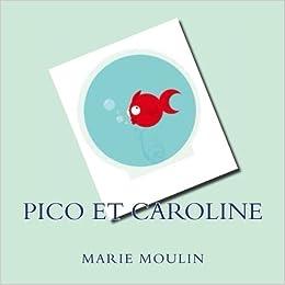 Pico et Caroline (French Edition): Marie Moulin