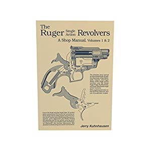 """""""The Ruger Single Action Revolvers: A Shop Manual Volumes 1 & 2"""" Book by..."""
