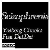 Scizophrenia (feat. Dai, Dai) [Explicit]