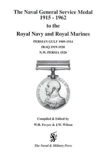Naval General Service Medal 1915-1962 To The Royal Navy And Royal Marines For The Bars Persian Gulf 1909-1914, Iraq 1919-1920, Nw Persia 1920.: Naval ... 1909-1914, Iraq 1919-1920, Nw Persia 1920. (Bar 1912)