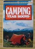 Camping Year Round, Jeffrey N. Bairstow, 0394747836