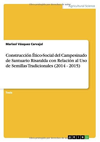 Descargar Libro Construcción Ético-social Del Campesinado De Santuario Risaralda Con Relación Al Uso De Semillas Tradicionales Marisol Vásquez Carvajal