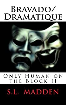 Bravado/Dramatique (Only Human on the Block Book 2) by [Madden, S.L.]