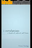 I Revolution: A Book of Radical Self-Love