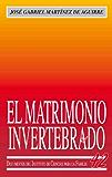 El matrimonio invertebrado: Evolución y crítica de la legislación matrimonial en España (1981-2011)