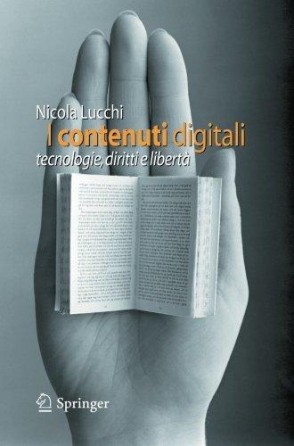 I contenuti digitali: tecnologie, diritti e libertà (Italian Edition)