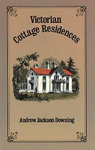 - Victorian Cottage Residences (Dover Architecture) by Andrew Jackson Downing (2011-12-08)