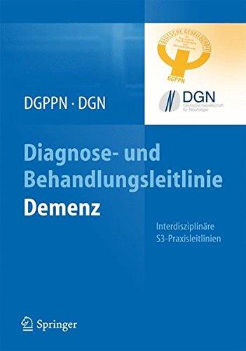 Diagnose- und Behandlungsleitlinie Demenz (Interdisziplinäre S3-Praxisleitlinien)
