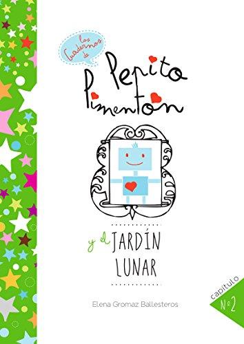 Pepito Pimentón y el jardín lunar: Cuentos infantiles para niños de 2 a 5 años