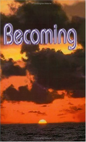 Becoming (Handbook for the New Paradigm, Vol. 3) by Benevelent Beings (January 25,2000)