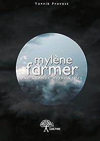 Mylene Farmer : une Grande Astronaute par Yannik Provost
