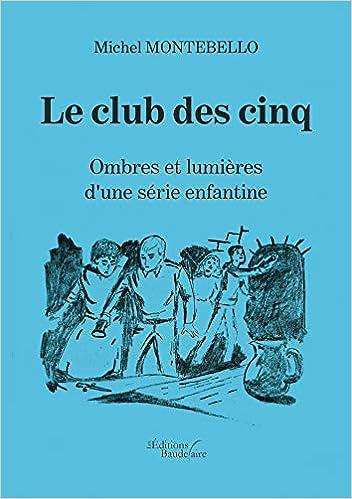 Amazon Fr Le Club Des Cinq Ombres Et Lumieres D Une