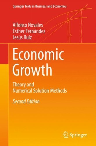 Economic Growth: Theory and Numerical Solution Methods (Springer Texts in Business and Economics) by Alfonso Novales (2014-07-04) (Economic Growth Theory And Numerical Solution Methods)