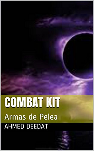 Combat Kit: Armas de Pelea (Spanish Edition) by [Deedat, Ahmed ]