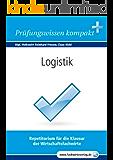 Logistik für WIrtschaftsfachwirte: Vorbereitung auf die IHK-Klausur