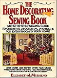 The Home Decorating Sewing Book, Elizabeth J. Musheno, 0020118902