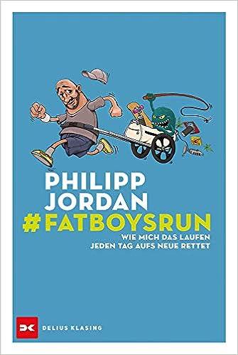 #Fatboysrun: Wie mich das Laufen jeden Tag aufs Neue rettet
