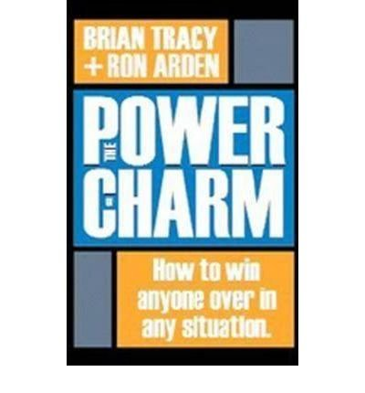 The Power of Charm: How to Win Anyone Over in Any Situation (Hardback) - Common Flower Power Charm