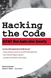 Hacking the Code: ASP.NET Web Application Security by Mark Burnett (2004-05-08)
