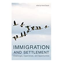 Immigration and Settlement: Challenges, Experiences, and Opportunities
