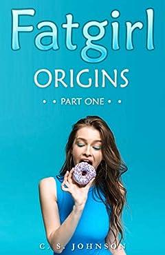 Fatgirl: Origins: Part One