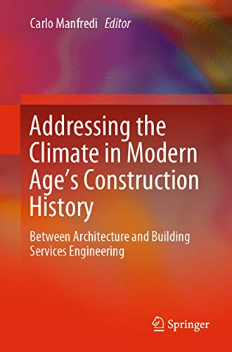 Addressing the Climate in Modern Age's Construction History: Between Architecture and Building Services Engineering (Springerbriefs in Applied Sciences and Technology)