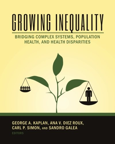 Growing Inequality  Bridging Complex Systems Population Health And Health Disparities