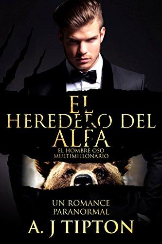 El Heredero del Alfa Un Romance Paranormal (El Hombre Oso Multimillonario n