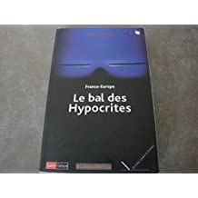 BAL DES HYPOCRITES (LE) : FRANCE-EUROPE