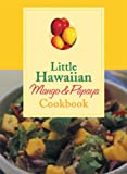 Little Hawaiian Mango and Papaya Cookbook, Joanne Fujita, 1566477298