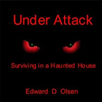 UNDER ATTACK: SURVIVING IN A HAUNTED HOUSE