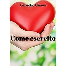 Come esercito (Italian Edition)