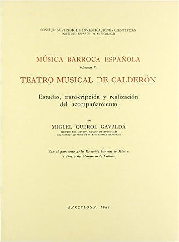 Música barroca española. Tomo VI. Teatro musical de Calderón Monumentos de la Música Española: Amazon.es: Querol Gavalda, Miguel: Libros