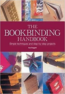 Sue Doggett The Book Binding Handbook Simple Techniques And Step By Step Projects Hardcover 2008 Edition Books