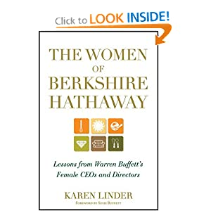 The Women of Berkshire Hathaway: Lessons from Warren Buffett's Female CEOs and Directors Karen Linder
