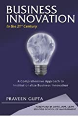 The Business Innovation book, with Foreword by Dipak Jain, Dean, Kellogg School of Management, provides a framework for process of innovation in corporations for introducing new products, services, or solutions faster.** Features -- Powerful ...