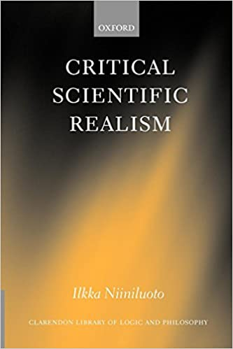 Critical Scientific Realism (Clarendon Library of Logic and Philosophy)
