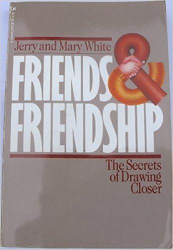 Book Friends & Friendship The Secrets of Drawing Closer