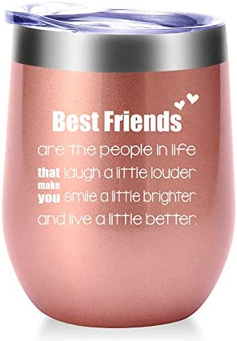 Best Friends Are the People In Life That Make You Laugh.Mug.Best Friend,Long Distance Friendship,Birthday,Christmas Gifts for Women,Bestie Wine Tumbler 12oz Rose Gold