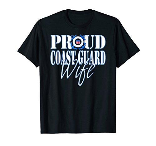 Coast Guard Military T-shirt - Proud Coast Guard Wife US Military Shirt Women