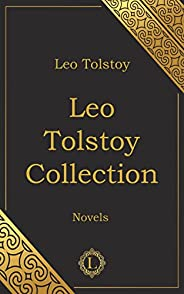 Leo Tolstoy Collection - Leo Tolstoy Books: War and peace - Anna Karenina - A Confession - The Kingdom of God