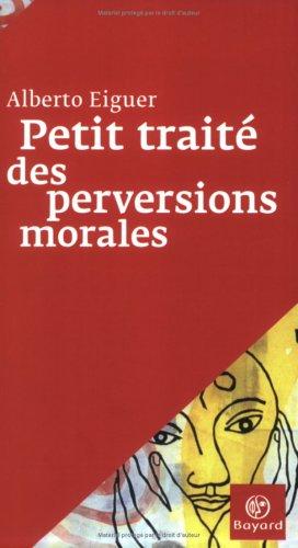 Petit traité des perversions morales Broché Alberto Eiguer Centurion 2227137312
