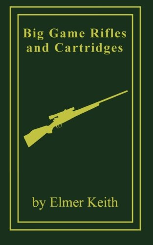 - Big Game Rifles and Cartridges