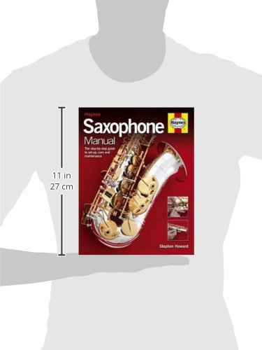 amazon com saxophone manual choosing setting up and maintaining a rh amazon com haynes saxophone manual free download haynes saxophone manual pdf