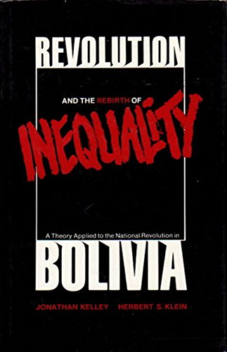 revolution-and-the-rebirth-of-inequality-a-theory-of-inequality-and-inherited-privilege-applied-to-the-bolivian-national-revolution