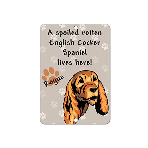 Aluminum Metal Sign Funny Spoiled Rotten English Cocker Spaniel Dog Lives Here Informative Novelty Wall Art Vertical 8INx12IN 1