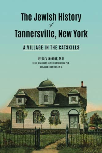 The Jewish History of Tannersville, New York: A Village in the Catskills